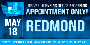 Redmond driver licensing office reopening May 18 by appointment only
